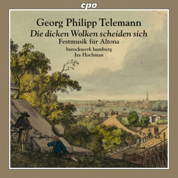 Telemann - Die dicken Wolken scheiden sich: Celebratory Music for Altona | CPO 5550182