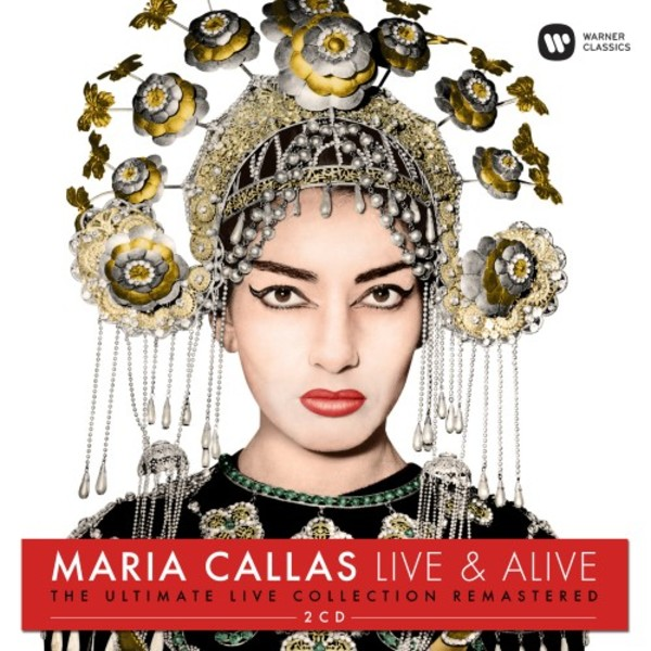 Maria Callas: Live & Alive - The Ultimate Live Collection Remastered