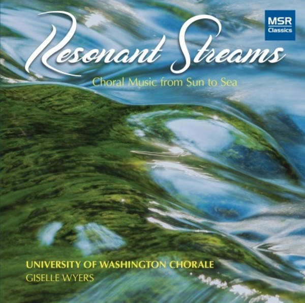 Resonant Streams: Choral Music from Sun to Sea | MSR Classics MS1642