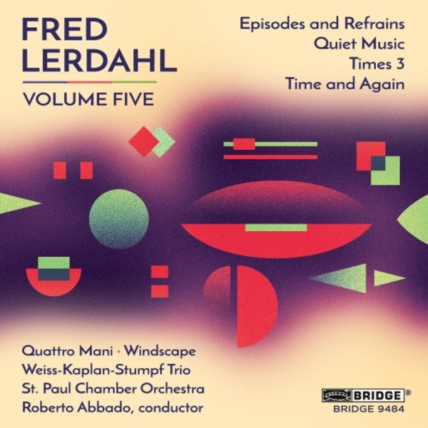Fred Lerdahl Vol.5 | Bridge BRIDGE9484