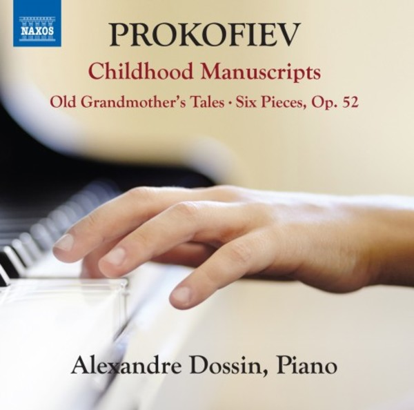 Prokofiev - Childhood Manuscripts, Old Grandmother's Tales, 6 Pieces | Naxos 8573435