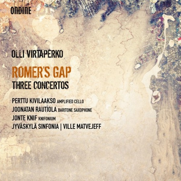 Olli Virtaperko - Romer�s Gap: Three Concertos
