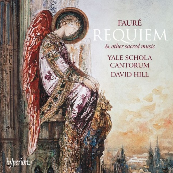 Faure - Requiem & other sacred music | Hyperion CDA68209