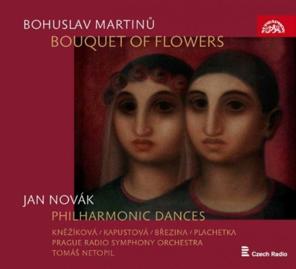 Martinu - Bouquet of Flowers; J Novak - Philharmonic Dances