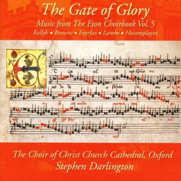 The Gate of Glory: Music from the Eton Choirbook Vol.5