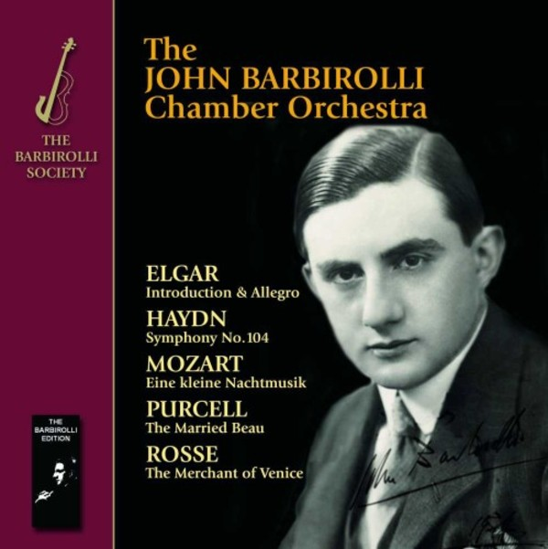 The John Barbirolli Chamber Orchestra plays Elgar, Haydn, Mozart, Purcell & Rosse