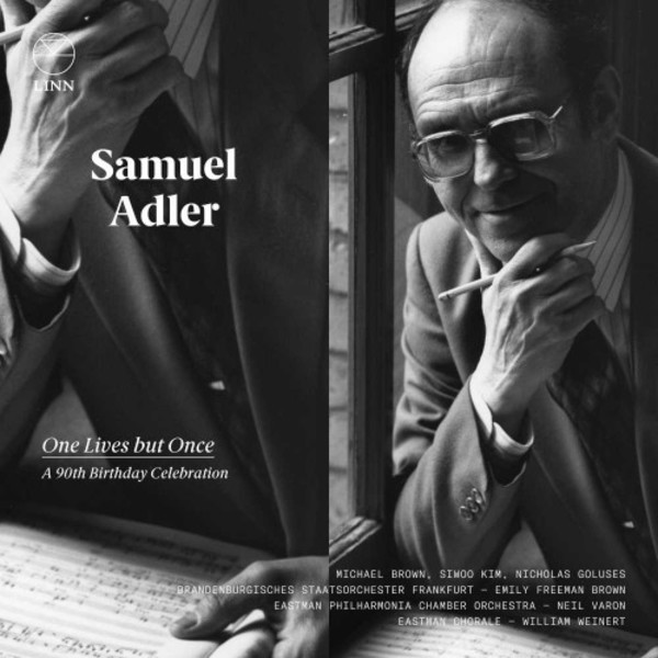Samuel Adler - One Lives but Once: A 90th Birthday Celebration