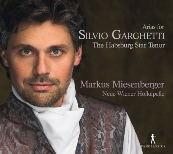 Arias for Silvio Garghetti: The Habsburg Star Tenor | Pan Classics PC10372
