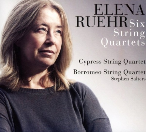 Elena Ruehr - Six String Quartets