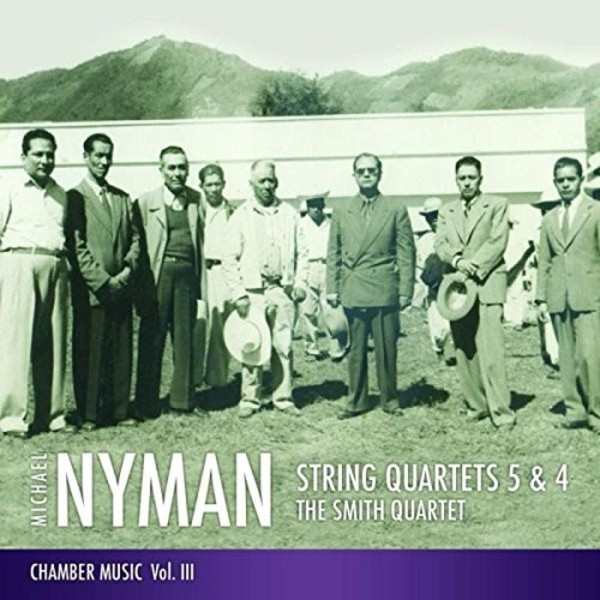 Nyman - Chamber Music Vol.3: String Quartets 4 & 5