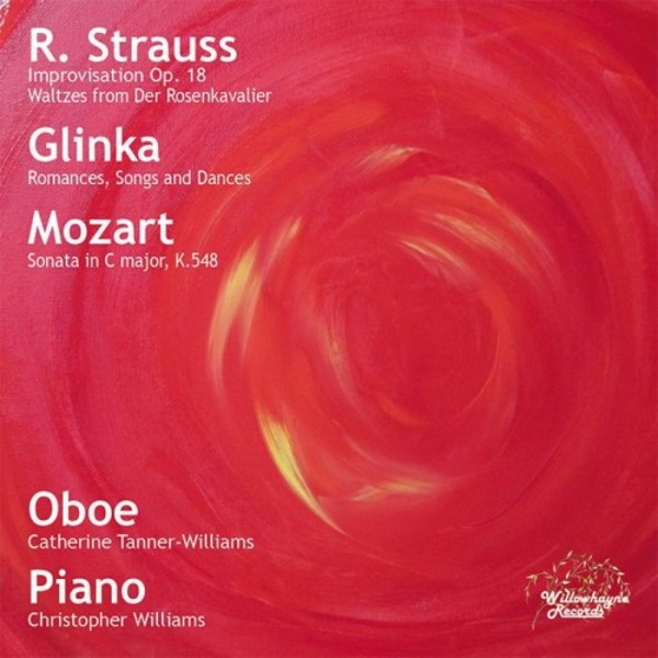 R Strauss, Glinka, Mozart - Transcriptions for Oboe & Piano | Willowhayne Records WHR052