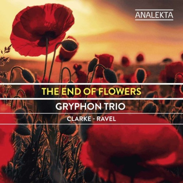 The End of Flowers: Piano Trios by Rebecca Clarke & Ravel