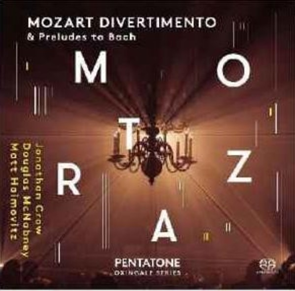 Mozart - Divertimento & Preludes to Bach