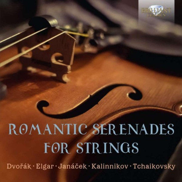 Romantic Serenades for Strings: Dvorak, Elgar, Janacek, Kalinnikov, Tchaikovsky | Brilliant Classics 95655