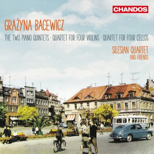 Bacewicz - Piano Quintets, Quartet for Violins, Quartet for Cellos