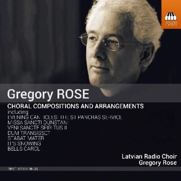 Gregory Rose - Choral Compositions and Arrangements | Toccata Classics TOCC0482