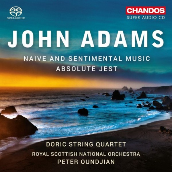 Adams - Absolute Jest, Naive and Sentimental Music | Chandos CHSA5199