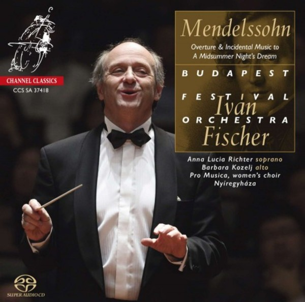 Mendelssohn - A Midsummer Night's Dream | Channel Classics CCSSA37418
