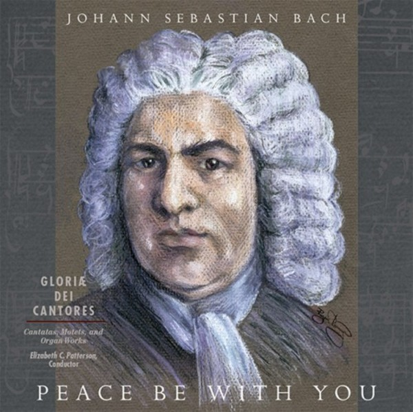 Peace Be With You: Cantatas, Motets & Organ Works by JS Bach