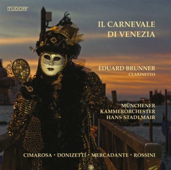 Il Carnevale di Venezia: Works for Clarinet & Orchestra