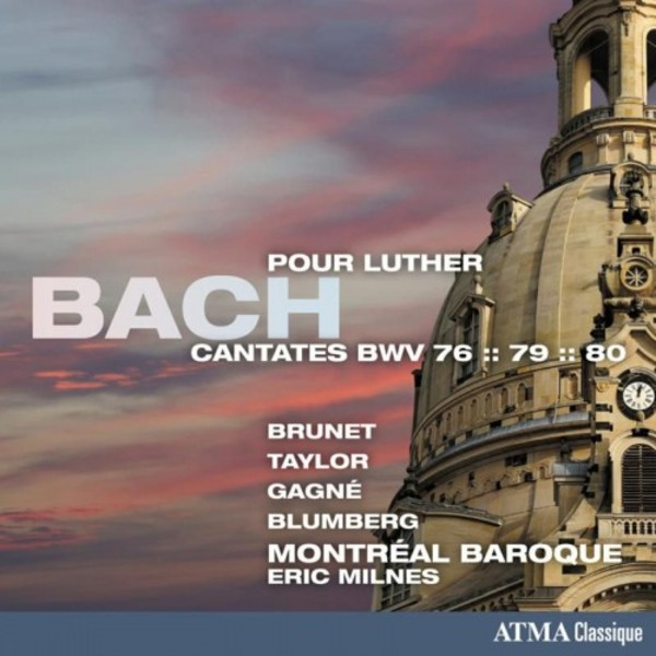 JS Bach - Cantatas for Luther (BWV 76, 79 & 80)