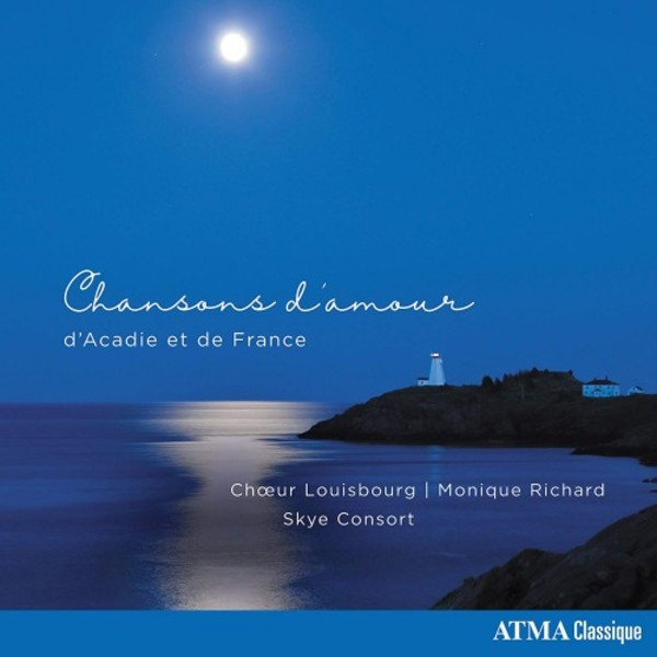Chansons d�amour: Love Songs from Acadia and France