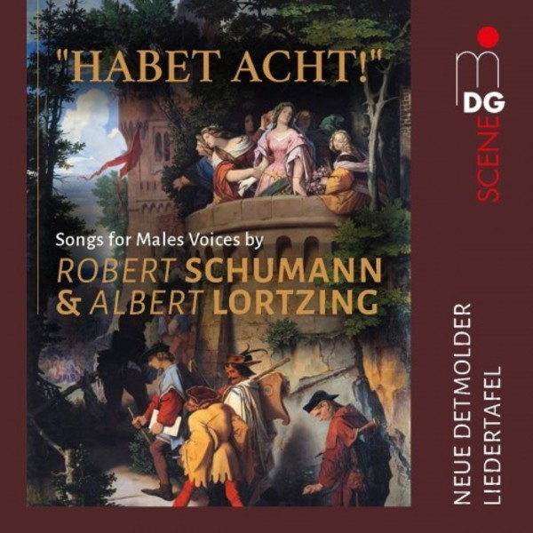 Habet Acht: Songs for Male Voices by Schumann & Lortzing