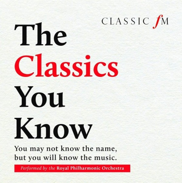 The Classics You Know | Classic FM CFMD62