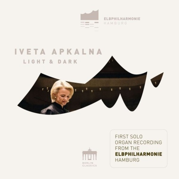 Light & Dark: Organ Music from the Elbphilharmonie