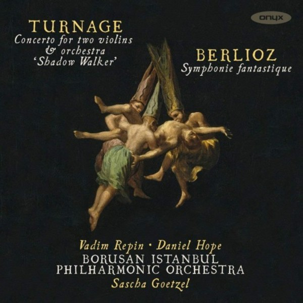 Berlioz - Symphonie fantastique; Turnage - Shadow Walker