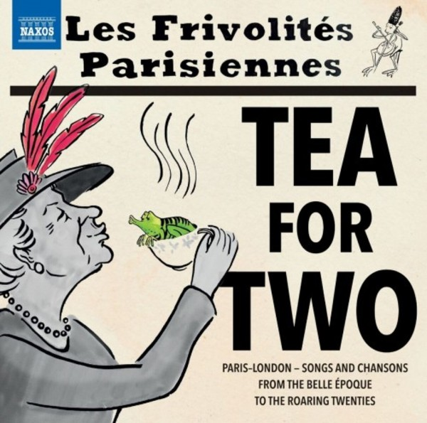 Tea for Two: Songs & Chansons from the Belle Epoque to the Roaring