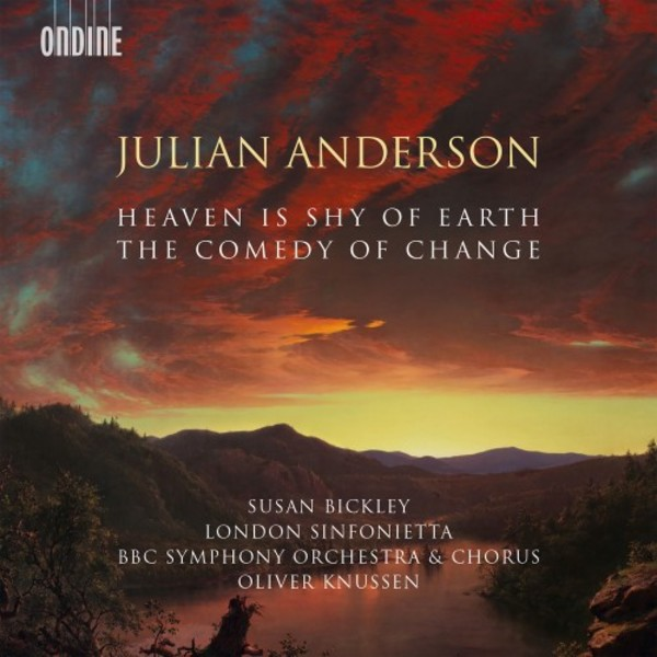 Julian Anderson - Heaven is Shy of Earth, The Comedy of Change