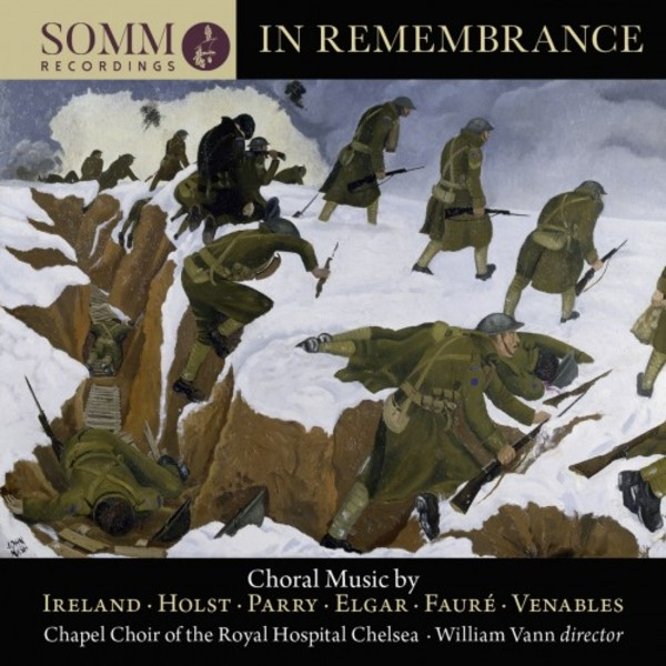 In Remembrance: Choral Music by Ireland, Holst, Parry, Elgar, Faure, Venables