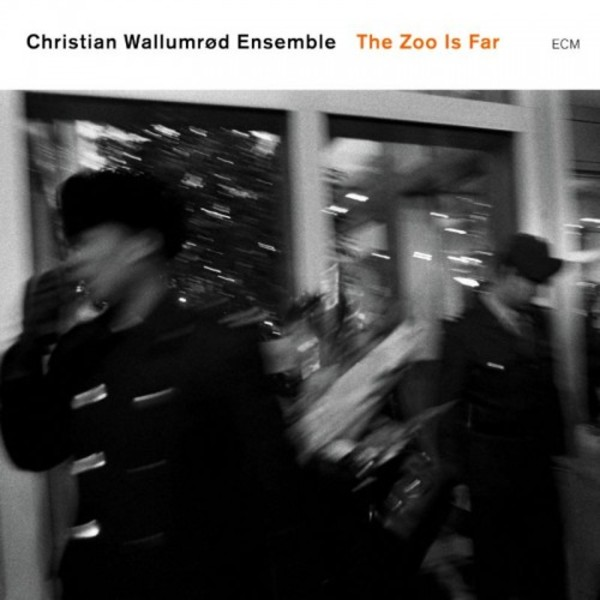 Christian Wallumrod Ensemble: The Zoo Is Far | ECM 1717820