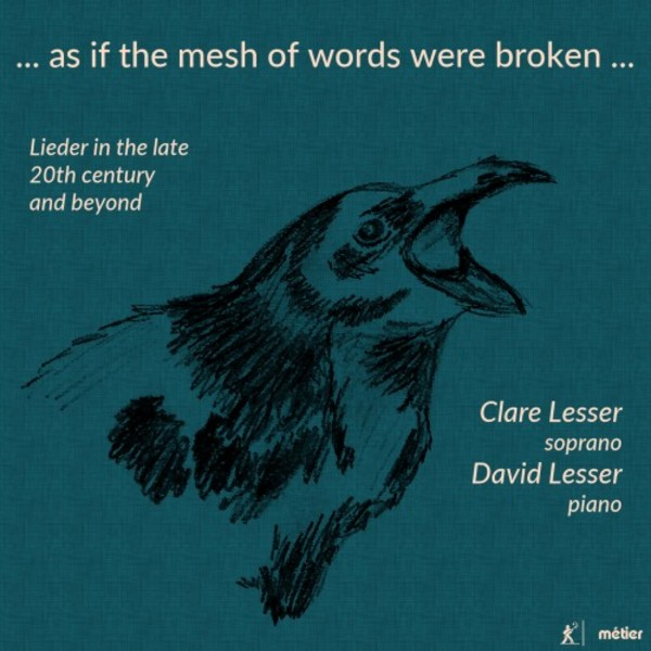 ... as if the mesh of words were broken ... : Lieder in the late 20th century and beyond | Metier MSV28567