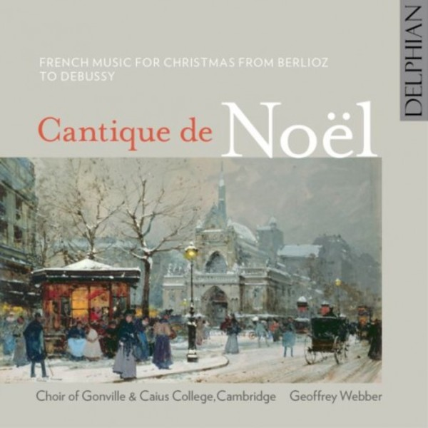 Cantique de Noel: French Music for Christmas from Berlioz to Debussy | Delphian DCD34197