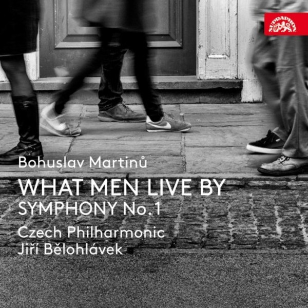 Martinu - What Men Live By, Symphony no.1 | Supraphon SU42332
