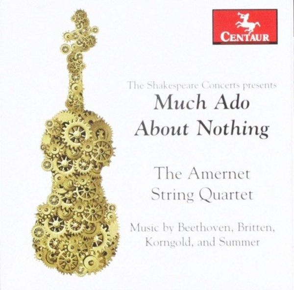 Much Ado About Nothing: Music by Beethoven, Britten, Korngold and Summer | Centaur Records CRC3499