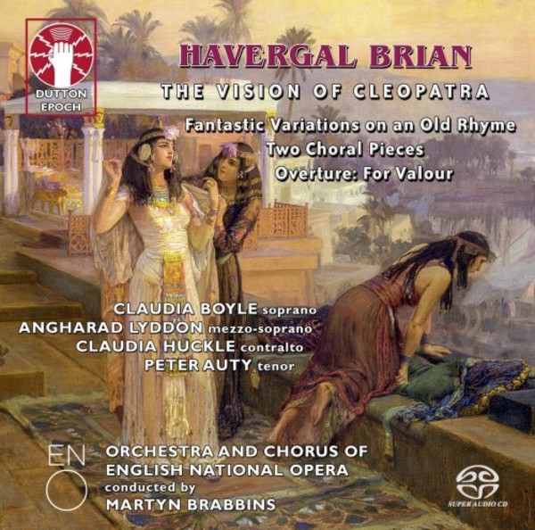 Brian - The Vision of Cleopatra, Fantastic Variations, Two Choral Pieces, etc. | Dutton - Epoch CDLX7348