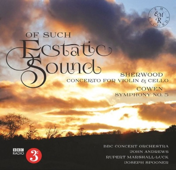 Of Such Ecstatic Sound: Orchestral Works by Sherwood & Cowen