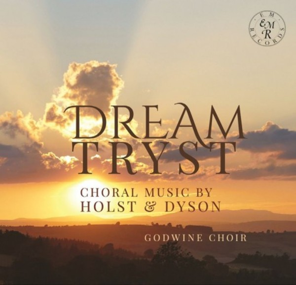 Dream Tryst: Choral Music by Holst & Dyson