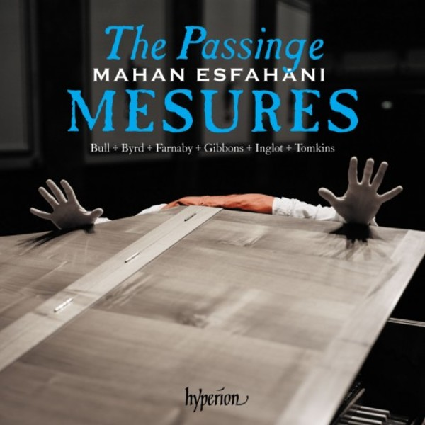 The Passinge mesures: Music of the English virginalists | Hyperion CDA68249