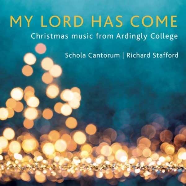 My Lord has come: Christmas music from Ardingly College | Stone Records 5060192780857