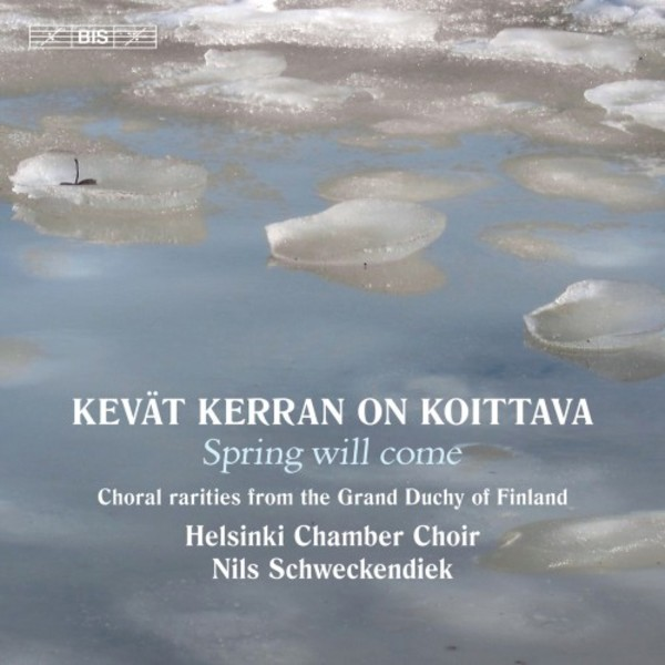 Spring will come: Choral rarities from the Grand Duchy of Finland