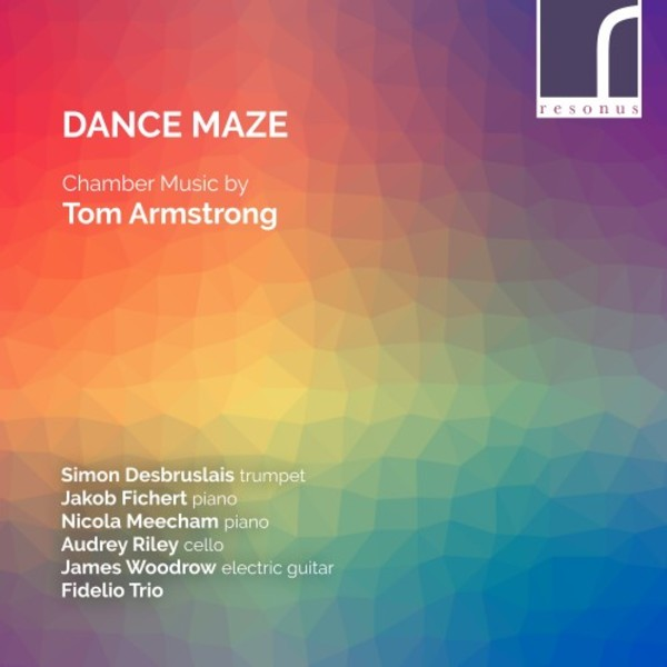Dance Maze: Chamber Music by Tom Armstrong