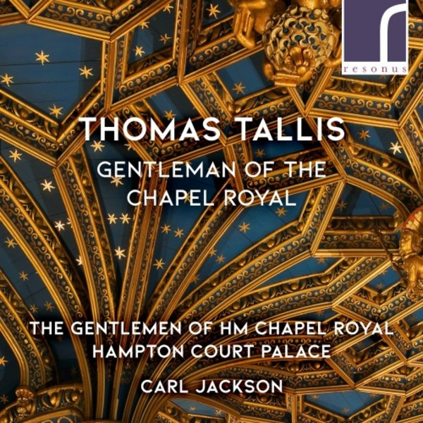 Thomas Tallis: Gentleman of the Chapel Royal