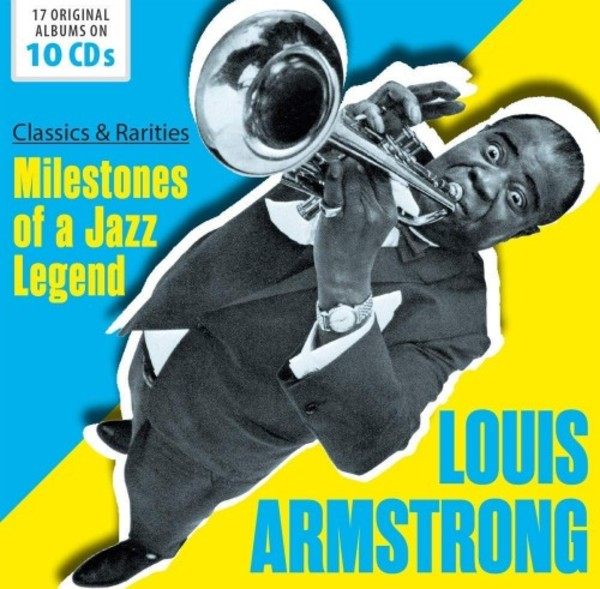 Louis Armstrong: Milestones of a Jazz Legend - Classics & Rarities