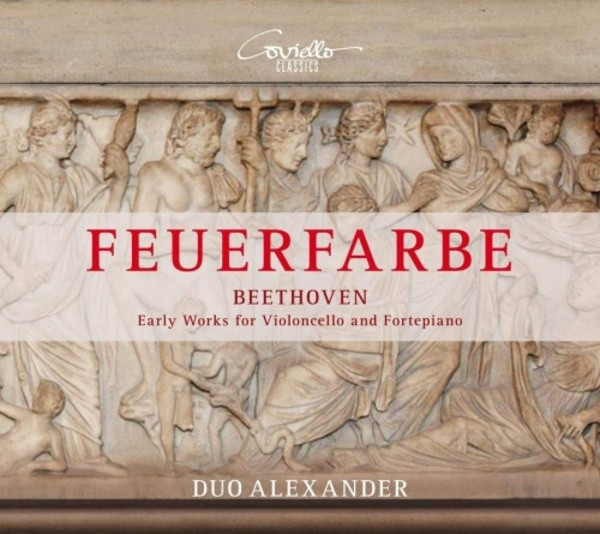 Beethoven - Feuerfarbe: Early Works for Cello and Piano
