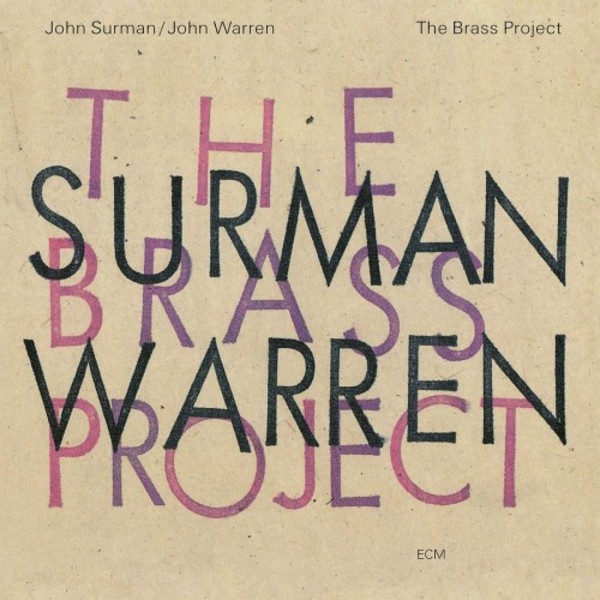 John Surman & John Warren: The Brass Project