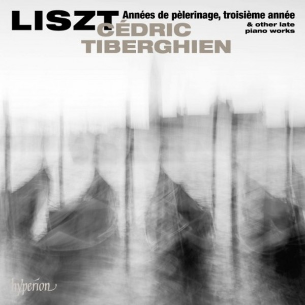 Liszt - Annees de pelerinage (3rd year) & other Late Piano Works